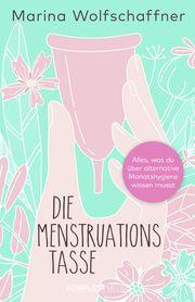 Die Menstruationstasse Wolfschaffner, Marina 9783831205714