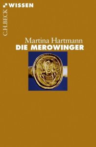 Die Merowinger Hartmann, Martina 9783406633072