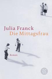 Die Mittagsfrau Franck, Julia 9783596175529