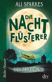 Die Nachtflüsterer - Die Bedrohung Sparkes, Ali 9783423627399