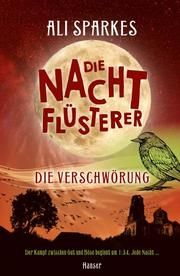 Die Nachtflüsterer - Die Verschwörung Sparkes, Ali 9783446266209