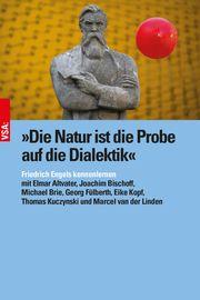 'Die Natur ist die Probe auf die Dialektik' Altvater, Elmar/Brie, Michael/Bischoff, Joachim u a 9783964880543