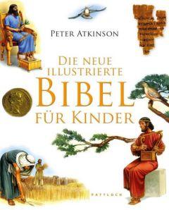 Die neue illustrierte Bibel für Kinder Atkinson, Peter 9783629014801