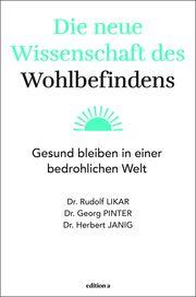 Die neue Wissenschaft des Wohlbefindens Likar, Rudolf 9783990014882