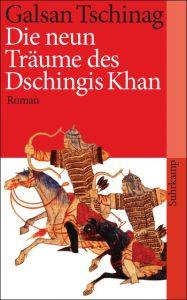 Die neun Träume des Dschingis Khan Tschinag, Galsan 9783518459706