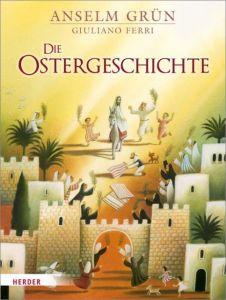 Die Ostergeschichte Grün, Anselm 9783451714467