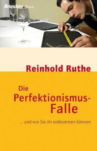 Die Perfektionismus-Falle Ruthe, Reinhold 9783865062628