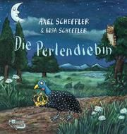 Die Perlendiebin Scheffler, Axel/Scheffler, Rosa 9783499001307