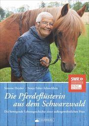 Die Pferdeflüsterin aus dem Schwarzwald Faber-Schrecklein, Sonja/Heyder, Simone 9783842522954