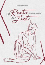 Die Raute der Lust Schulze, Eberhard 9783941681491