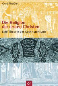 Die Religion der ersten Christen Theißen, Gerd 9783579026237