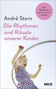 Die Rhythmen und Rituale unserer Kinder Stern, André 9783407866615