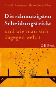 Die schmutzigsten Scheidungstricks Sprünken, Dirk M/Faber, Hanns Peter 9783406726613
