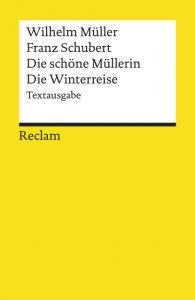 Die schöne Müllerin/Die Winterreise Müller, Wilhelm/Schubert, Franz 9783150181218