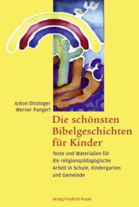 Die schönsten Bibelgeschichten für Kinder Dinzinger, Anton/Pangerl, Werner 9783791722849