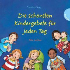 Die schönsten Kindergebete für jeden Tag Sigg, Stephan 9783522302753