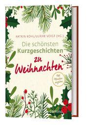 Die schönsten Kurzgeschichten zu Weihnachten Ulrike Voigt/Katrin Köhl 9783961571178
