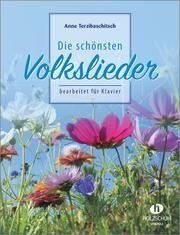 Die schönsten Volkslieder bearbeitet für Klavier Terzibaschitsch, Anne 9783940069597