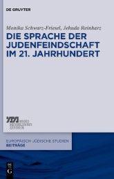 Die Sprache der Judenfeindschaft im 21. Jahrhundert Schwarz-Friesel, Monika/Reinharz, Jehuda 9783110553987