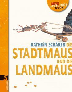 Die Stadtmaus und die Landmaus Schärer, Kathrin 9783737360654