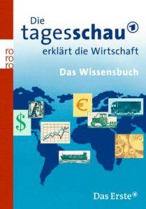 Die Tagesschau erklärt die Wirtschaft Aljoscha Blau 9783499624193
