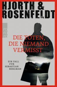 Die Toten, die niemand vermisst Hjorth, Michael/Rosenfeldt, Hans 9783499266614