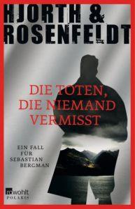 Die Toten, die niemand vermisst Hjorth, Michael/Rosenfeldt, Hans 9783499267017