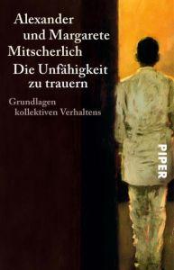 Die Unfähigkeit zu trauern Mitscherlich, Alexander/Mitscherlich, Margarete 9783492201681