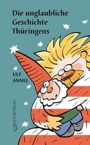 Die unglaubliche Geschichte Thüringens Annel, Ulf 9783955608927