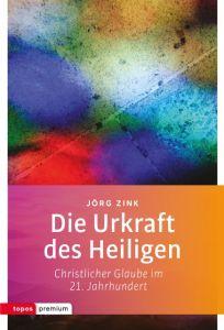 Die Urkraft des Heiligen Zink, Jörg 9783836700238