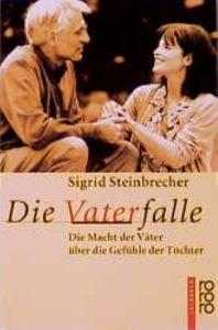 Die Vaterfalle Steinbrecher, Sigrid 9783499607394