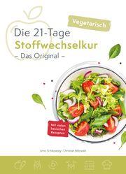 Die vegetarische 21-Tage Stoffwechselkur -Das Original- Arno, Schikowsky/Christian, Mörwald 9783981777611