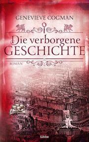 Die verborgene Geschichte Cogman, Genevieve 9783404209729
