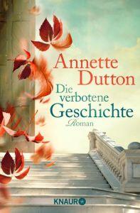 Die verbotene Geschichte Dutton, Annette 9783426513354