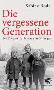 Die vergessene Generation Bode, Sabine 9783608947977