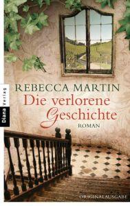 Die verlorene Geschichte Martin, Rebecca 9783453355804