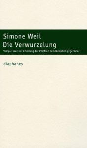 Die Verwurzelung Weil, Simone 9783037341612
