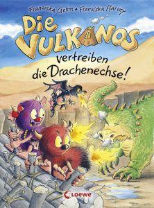 Die Vulkanos vertreiben die Drachenechse! Gehm, Franziska 9783785584187