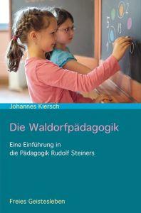 Die Waldorfpädagogik Kiersch, Johannes 9783772526848