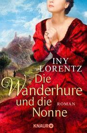 Die Wanderhure und die Nonne Lorentz, Iny 9783426515525