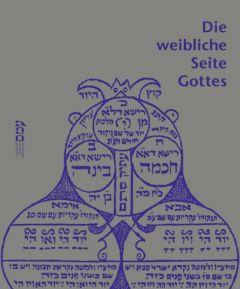 Die weibliche Seite Gottes Feuerstein-Prasser, Michaela/Heimann-Jelinek, Felicitas 9783990184066