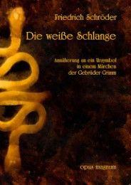 Die weiße Schlange Schröder, Friedrich 9783939322832