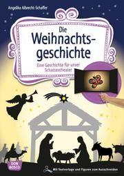 Die Weihnachtsgeschichte Albrecht-Schaffer, Angelika 9783769822700