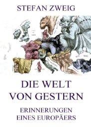 Die Welt von Gestern Zweig, Stefan 9783849682248