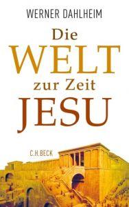 Die Welt zur Zeit Jesu Dahlheim, Werner 9783406651762