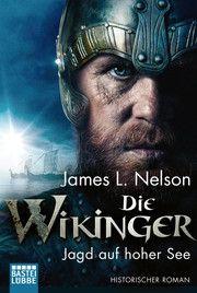 Die Wikinger - Jagd auf hoher See Nelson, James L 9783404179312