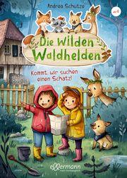 Die wilden Waldhelden Schütze, Andrea 9783751400015