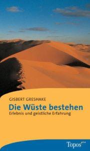 Die Wüste bestehen Greshake, Gisbert 9783786785286