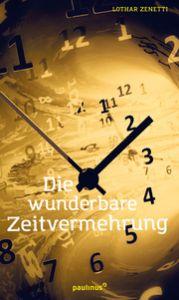 Die wunderbare Zeitvermehrung Zenetti, Lothar 9783790219524