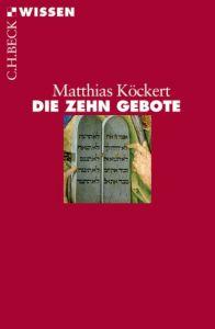 Die Zehn Gebote Köckert, Matthias 9783406536304
